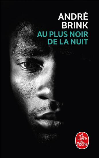 Couverture du livre « Au Plus Noir De La Nuit » de Andre Brink aux éditions Lgf