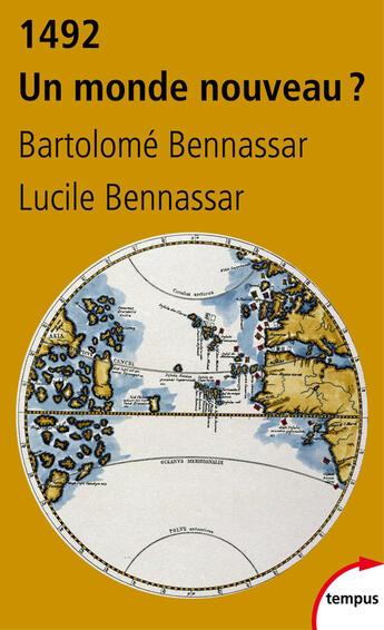 Couverture du livre « 1492 ; un monde nouveau ? » de Lucile Bennassar et Bartolome Bennassar aux éditions Perrin