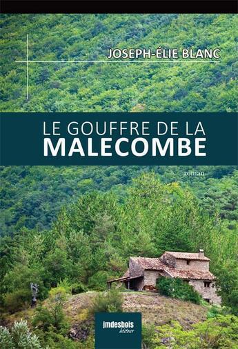 Couverture du livre « Le gouffre de la Malecombe » de Joseph-Elie Blanc aux éditions Jean-marie Desbois - Geneprove