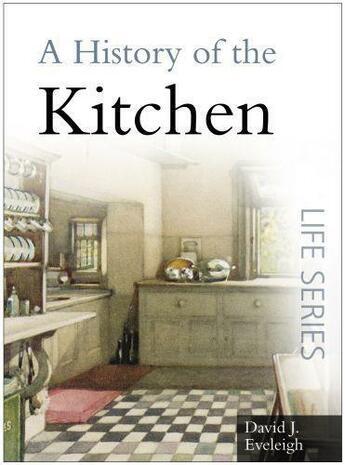 Couverture du livre « A History of Kitchens » de Eveleigh David aux éditions History Press Digital