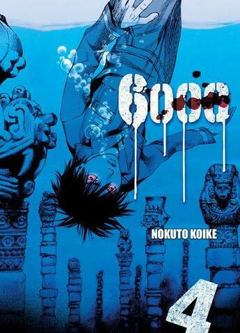 Couverture du livre « 6000 t.4 » de Nokuto Koike aux éditions Komikku
