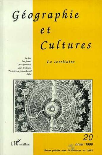 Couverture du livre « Le Geographie Et Cultures 20 Territoire » de Geographie Et Cultur aux éditions L'harmattan