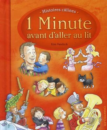 Couverture du livre « 1 minute avant d'aller au lit ; histoires câlines » de Kim Vandyck aux éditions Chantecler