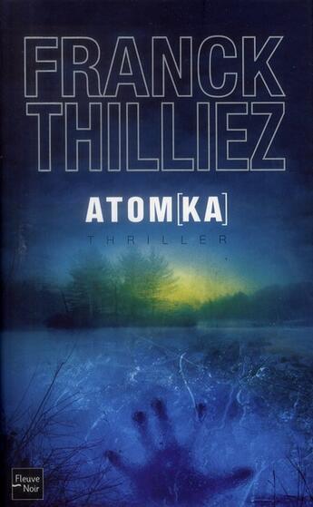 Couverture du livre « Atom[ka] » de Franck Thilliez aux éditions Fleuve Noir