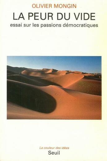 Couverture du livre « La peur du vide ; essai sur les passions démocratiques » de Olivier Mongin aux éditions Seuil