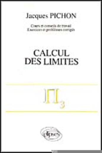 Couverture du livre « Calculs des limites » de Jacques Pichon aux éditions Ellipses Marketing