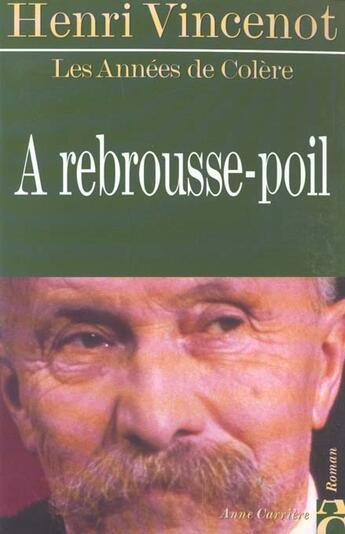 Couverture du livre « A rebrousse poil » de Henri Vincenot aux éditions Anne Carriere