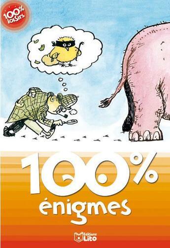 Couverture du livre « 100% énigmes » de Marion Montaigne et Celine Potard aux éditions Lito