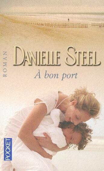 Couverture du livre « A Bon Port » de Danielle Steel aux éditions Pocket