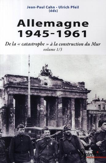 Couverture du livre « Allemagne 1945-1961 t.1 ; de la