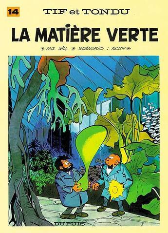 Couverture du livre « Tif et Tondu T.14 ; la matière verte » de Will et Maurice Rosy aux éditions Dupuis