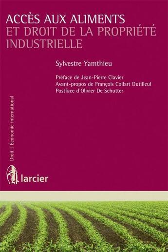 Couverture du livre « Accès aux aliments et droit de la propriété industrielle » de Sylvestre Yamthieu aux éditions Larcier