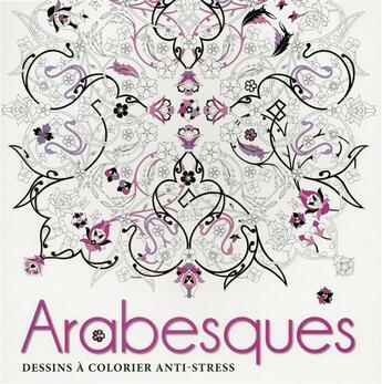 Couverture du livre « Arabesques ; dessins à colorier anti-stress » de Collectif aux éditions White Star