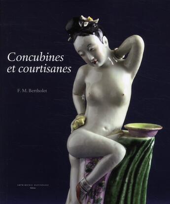 Couverture du livre « Concubines et courtisanes » de F.M. Bertholet aux éditions Actes Sud