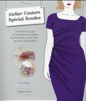Couverture du livre « Atelier couture ; spécial rondes » de Lorna Knight aux éditions Dessain Et Tolra