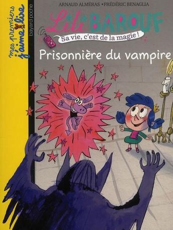 Couverture du livre « Lili Barouf t.7 ; prisonnière du vampire » de Frederic Benaglia et Arnaud Almeras aux éditions Bayard Jeunesse