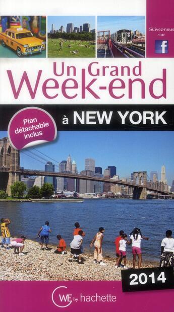 Couverture du livre « Un Grand Week-End ; A New York (Edition 2014) » de Collectif aux éditions Hachette Tourisme