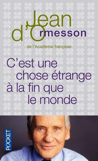 Couverture du livre « C'est une chose étrange à la fin que le monde » de Jean d'Ormesson aux éditions Pocket