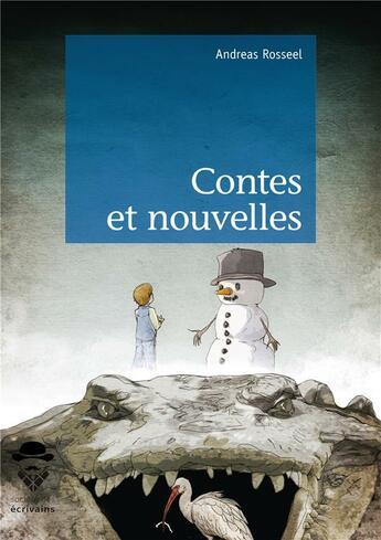 Couverture du livre « Contes et nouvelles » de Andreas Rosseel aux éditions Societe Des Ecrivains