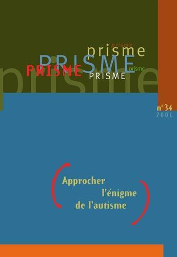 Couverture du livre « Approcher l'énigme de l'autisme » de Prisme aux éditions Sainte Justine