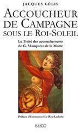 Couverture du livre « Accoucheur de campagne sous le Roi Soleil » de Jacques Gelis aux éditions Imago