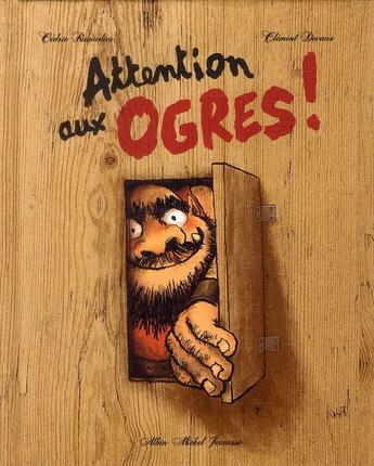 Couverture du livre « Attention aux ogres ! » de Cedric Ramadier et Clement Devaux aux éditions Albin Michel