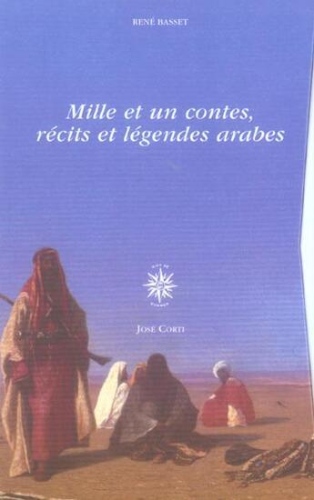 Couverture du livre « 1001 Contes Recits Et Legendes Arabes (2 Tomes Sous Coffret) » de Rene Basset aux éditions Corti