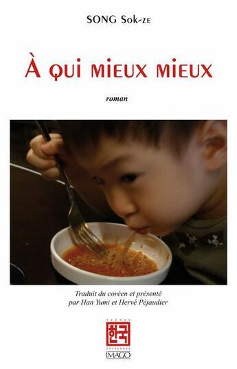 Couverture du livre « À qui mieux mieux » de Sok-Ze Song aux éditions Imago