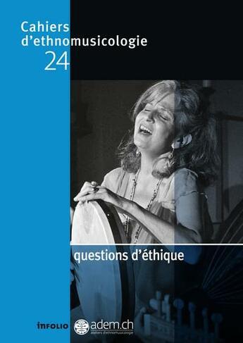 Couverture du livre « Cahiers D'Ethnomusicologie N.24 ; Questions D'Ethique » de Collectif aux éditions Infolio