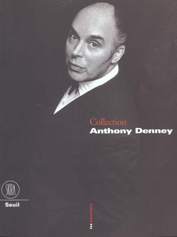Couverture du livre « Collection anthony denney » de Collectif aux éditions Skira