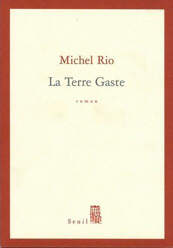 Couverture du livre « La terre gaste » de Michel Rio aux éditions Seuil