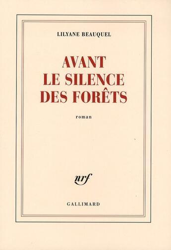 Couverture du livre « Avant le silence des forêts » de Lilyane Beauquel aux éditions Gallimard