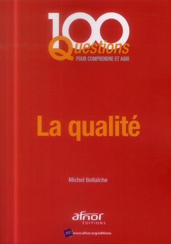 Couverture du livre « La qualité » de Michel Bellaiche aux éditions Afnor