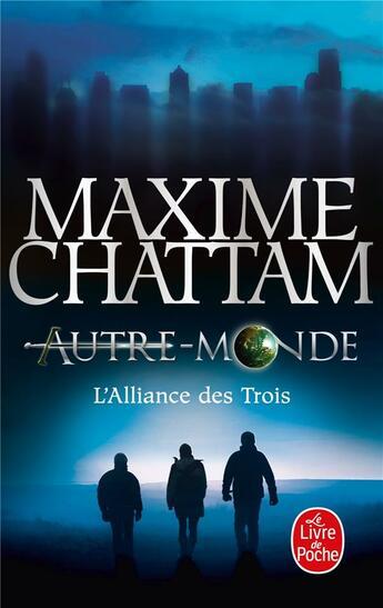 Couverture du livre « Autre-monde t.1 ; l'alliance des trois » de Maxime Chattam aux éditions Lgf