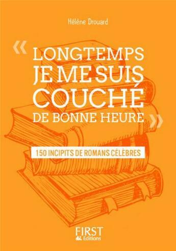 Couverture du livre « « longtemps, je me suis couché de bonne heure » 150 incipits de romans célèbres » de Helene Drouard aux éditions First