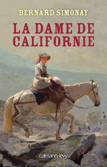 Couverture du livre « L'amazone de Californie » de Bernard Simonay aux éditions Calmann-levy