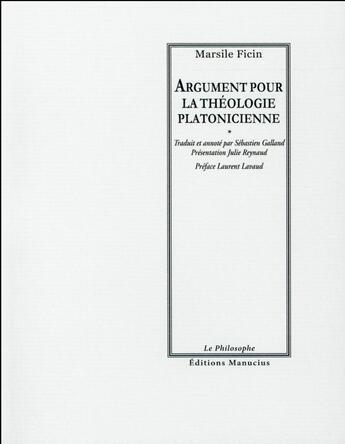 Couverture du livre « Argument pour la théologie platonicienne » de Marsile Ficin aux éditions Manucius