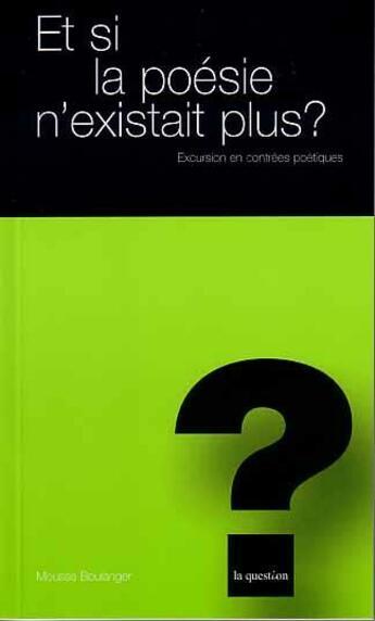 Couverture du livre « Et si la poésie n'existait plus » de Mousse Boulanger aux éditions L'hebe
