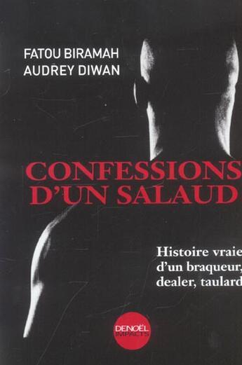 Couverture du livre « Confessions d'un salaud - histoire vraie d'un braqueur, dealer, taulard » de Diwan/Biramah aux éditions Denoel