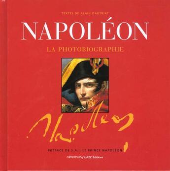 Couverture du livre « Napoleon la photobiographie » de Christophe Loviny aux éditions Calmann-levy
