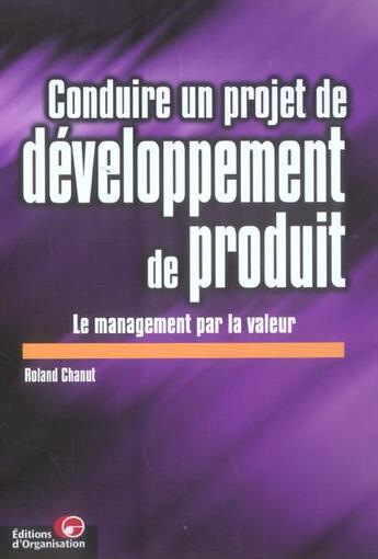 Couverture du livre « Conduire un pr0jet developpement de produit - le management par la valeur » de Chanut aux éditions Organisation