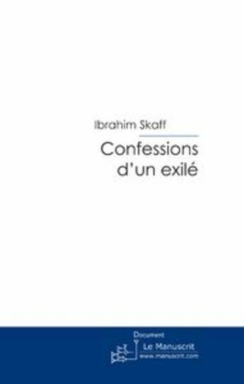 Couverture du livre « Confessions d'un exilé » de Skaff-I aux éditions Le Manuscrit
