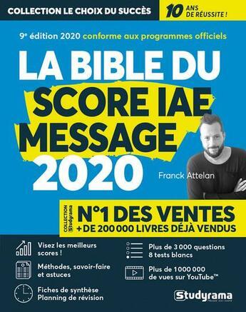 Couverture du livre « La bible du score IAE message (édition 2020) » de Franck Attelan aux éditions Studyrama