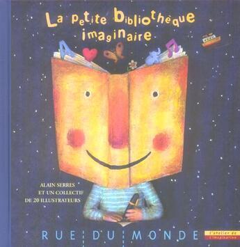 Couverture du livre « La Petite Bibliotheque Imaginaire » de Collectif et Alain Serres aux éditions Rue Du Monde