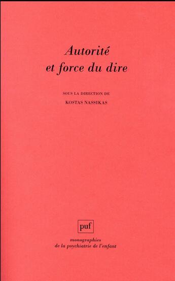 Couverture du livre « Autorité et force du dire » de Kostas Nassikas aux éditions Puf