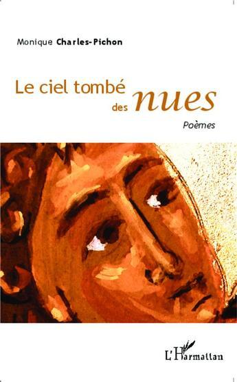Couverture du livre « Ciel Tombe Des Nues Poemes » de Charles Pichon Moniq aux éditions L'harmattan