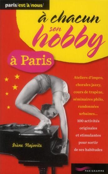 Couverture du livre « à chacun son hobby à Paris » de Irene Najovits aux éditions Parigramme
