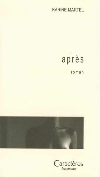 Couverture du livre « Après » de Karine Martel aux éditions Caracteres
