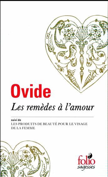 Couverture du livre « Les remèdes à l'amour ; les produits de beauté pour le visage de la femme » de Ovide aux éditions Gallimard