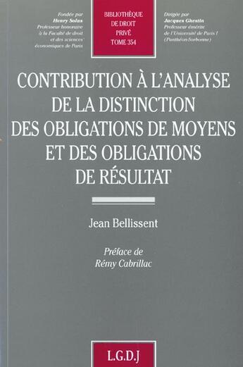 Couverture du livre « Contribution a l'analyse de la distinction des obligations de moyens et des obligations de resultat » de Jean Bellissent aux éditions Lgdj